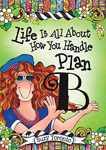 (Life Is All about How You Handle Plan B )