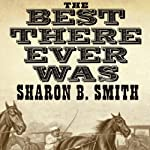 The Best There Ever Was: Dan Patch and the Dawn of the American Century | Sharon B. Smith