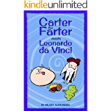 Carter the Farter meets Leonardo Da Vinci: Learn Interesting Facts And Meet Famous People With Carter The Farter's…