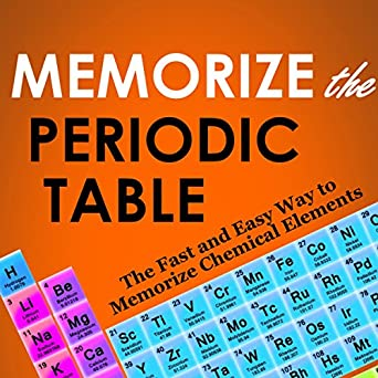 Amazon memorize the periodic table the fast and easy way to memorize the periodic table the fast and easy way to memorize chemical elements urtaz Choice Image