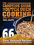 meat camp - The Campside Guide to Dutch Oven Cooking: 66 Easy, Delicious Recipes for Backpackers, Day Hikers, and Campers
