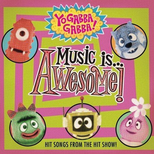 Yo Gabba Gabba: Music Is Awesome