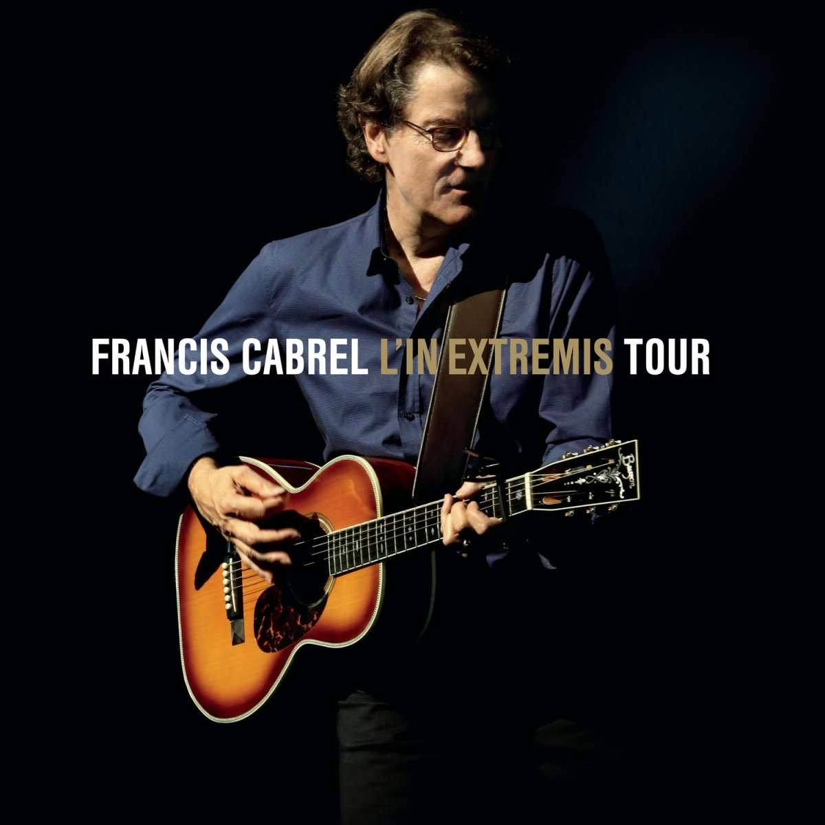 Francis Cabrel - L'In Extremis Tour [2016]