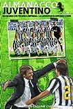 Gli Uomini Che Fecero L'impresa: La Juventus Di Antonio Conte: Volume 9