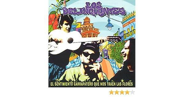 El Sentimiento Garrapatero Que Nos Traen Las Flores de Los Delinqüentes en Amazon Music - Amazon.es