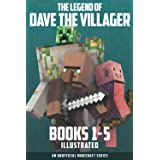 The Legend of Dave the Villager Books 1–5 Illustrated: a collection of unofficial Minecraft books (Dave the Villager Collecti