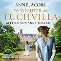 Die Töchter der Tuchvilla (Die Tuchvilla-Saga 2) Hörbuch von Anne Jacobs Gesprochen von: Anna Thalbach