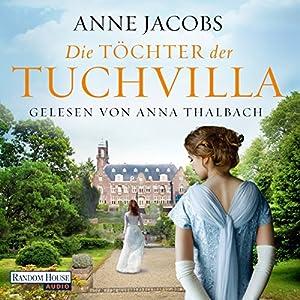Die Töchter der Tuchvilla (Die Tuchvilla-Saga 2) Hörbuch