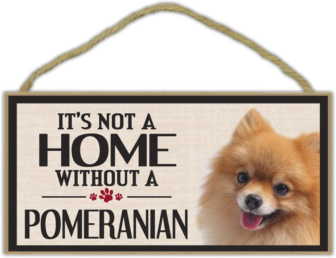 Wood Sign: It's Not A Home Without A POMERANIAN | Dogs, Gifts, Decorations