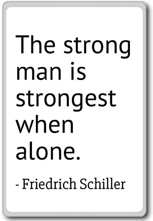 Amazoncom The Strong Man Is Strongest When Alone Friedrich