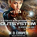 Outsystem: The Intrepid Saga, Book 1 Audiobook by M. D. Cooper Narrated by Khristine Hvam