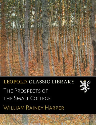 Read Online The Prospects of the Small College PDF