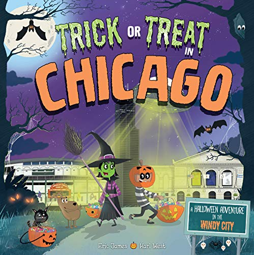 (Trick or Treat in Chicago: A Halloween Adventure In The Windy)