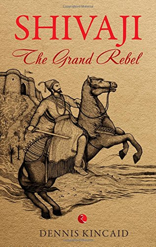 Shivaji :The Grand Rebel