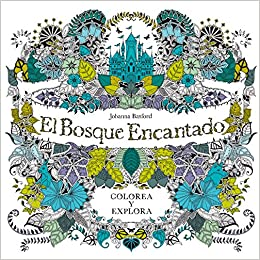 El Bosque Encantado Enchanted Forest Coloring Book For Adults Spanish Edition Johanna Basford 9788415278733 Amazon Books