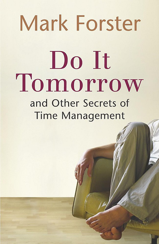 Read Online Do It Tomorrow and Other Secrets of Time Management pdf epub