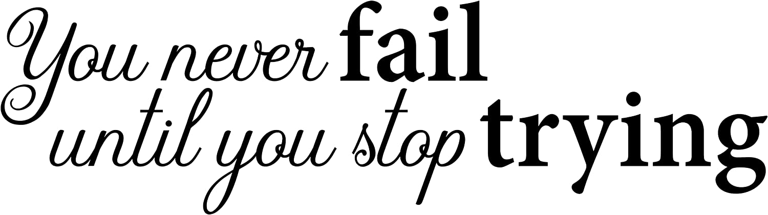 My Vinyl Story You Never Fail Until You Stop Trying Wall Sticker Inspirational Wall Decal Motivational Office Decor Quote Inspired Gym Wall Art Vinyl Wall Decal School Classroom Words and Saying