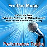 Safe in His Arms [Originally Performed by Milton Brunson] [Instrumental Performance Tracks]
