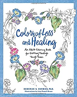 Colors Of Loss And Healing An Adult Coloring Book For Getting Through Tough Times