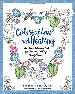 colors of loss and healing an adult coloring book for getting through tough times deborah derman lisa powell braun 9781623369286 amazoncom books - Amazon Adult Coloring Books