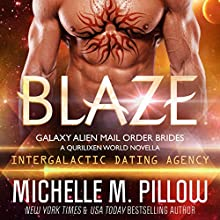 Blaze: A Qurilixen World Novella: Intergalactic Dating Agency: Galaxy Alien Mail Order Brides, Book 3 Audiobook by Michelle M. Pillow Narrated by Kylie Stewart