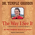 The Way I See It: A Personal Look at Autism & Asperger's: 32 New Subjects Revised & Expanded | Temple Grandin