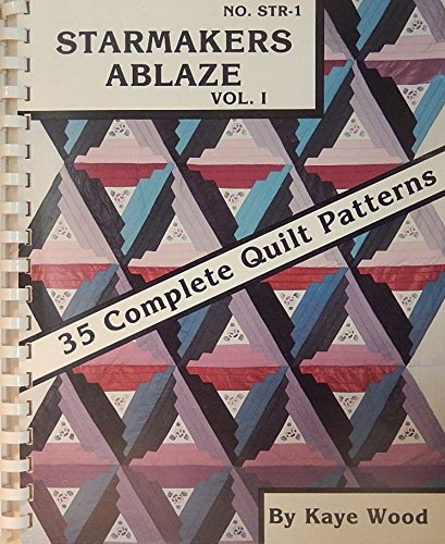Starmakers ablaze: Vol. 1 ; 35 complete quilt patterns ()