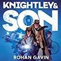Knightley and Son Audiobook by Rohan Gavin Narrated by Greg Wagland