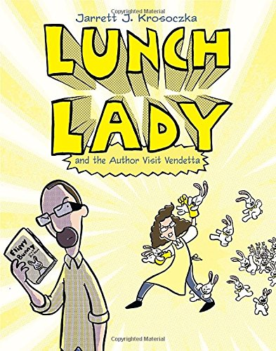 Lunch Lady and the Author Visit Vendetta: Lunch Lady #3 (Halloween Lunch For School)