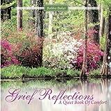 Grief Reflections, Bobbie Baker, 1463411782