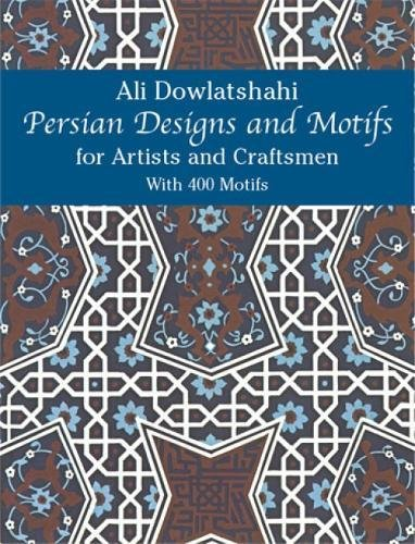 Persian Designs and Motifs for Artists and Craftsmen (Dover Pictorial Archive)