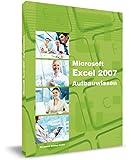 Excel 2007 - Aufbauwissen mit VBA-Einführung. Das Lernbuch für Excel-Problemlöser