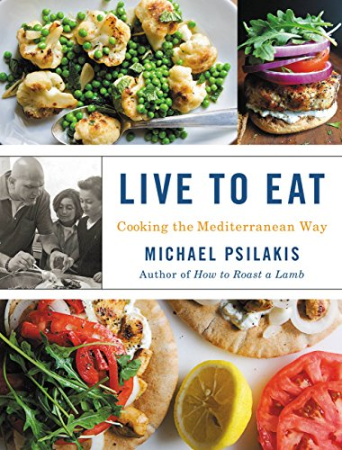 Live to Eat: Cooking the Mediterranean Way (Eat To Live Kindle Edition)