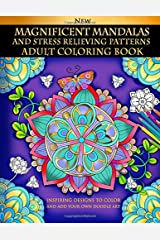 Magnificent Mandalas And Stress Relieving Patterns : Adult Coloring Book: Inspiring Designs To Color And Add Your Own Doodle Art Paperback