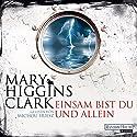 Einsam bist du und allein Hörbuch von Mary Higgins Clark Gesprochen von: Michou Friesz