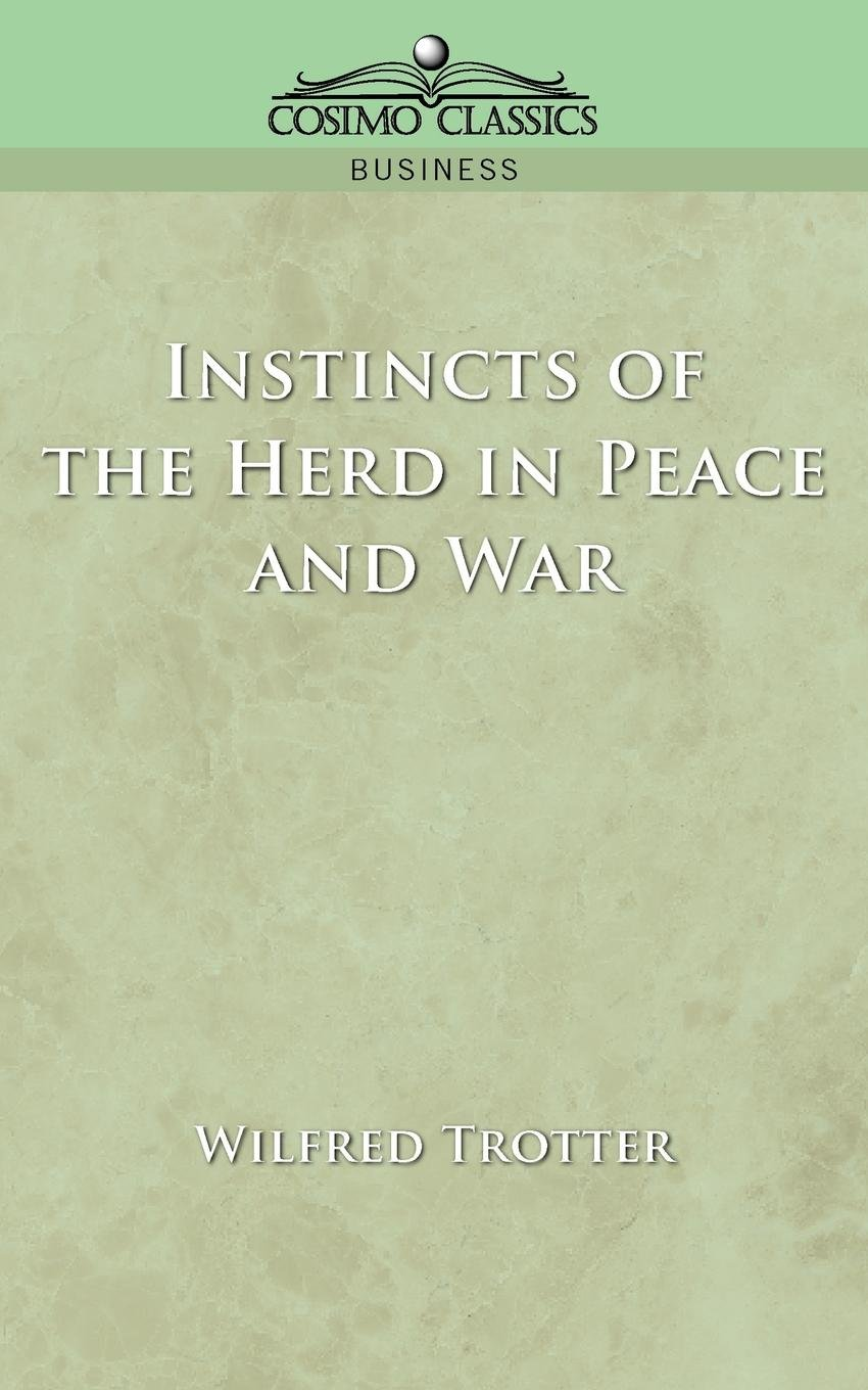 Instincts of the Herd in Peace and War pdf epub