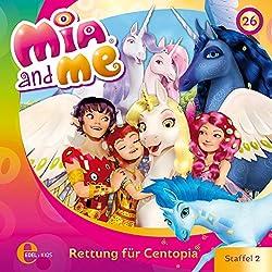 Rettung für Centopia (Mia and Me 26)