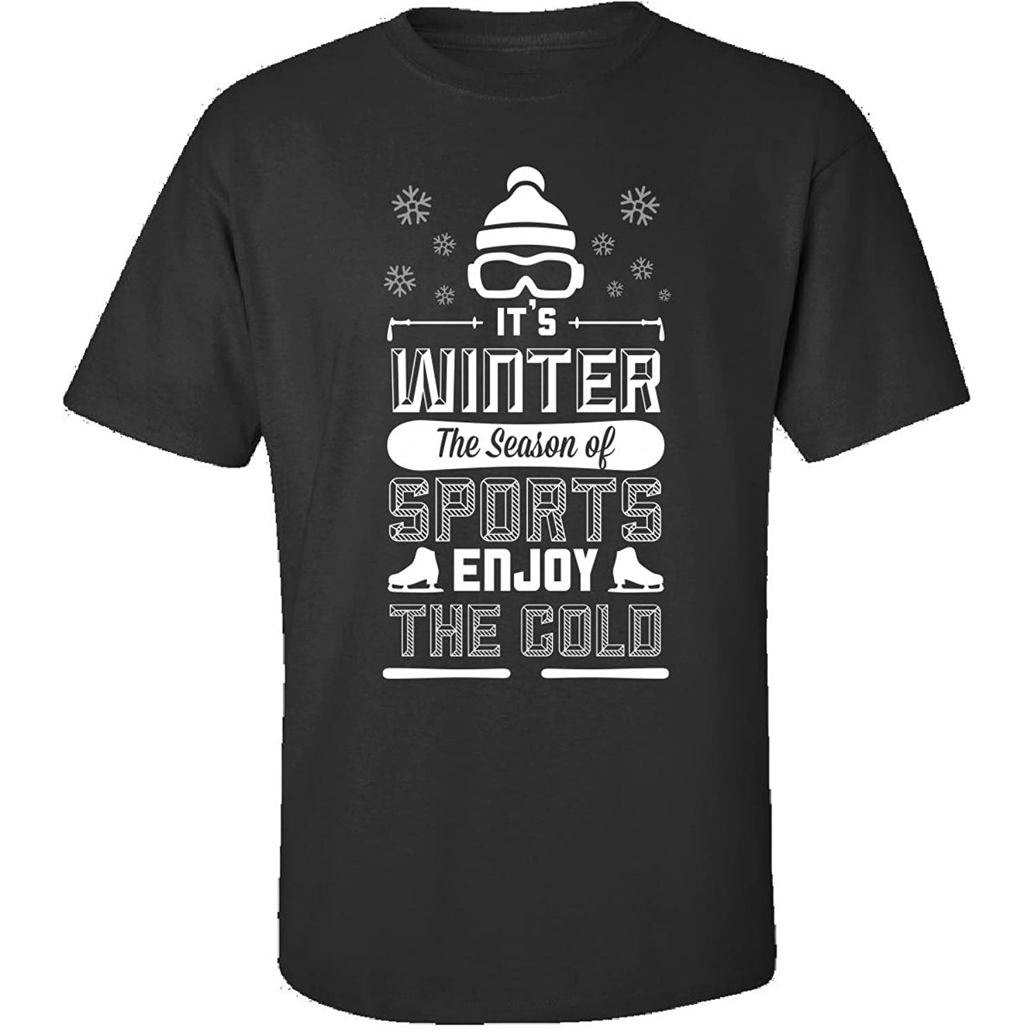 In Its Winter Great Gift For Any Winter Sports Fan Lover - Adult Shirt