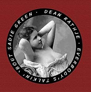 Everybody's Talkin' 'Bout Sadie Green