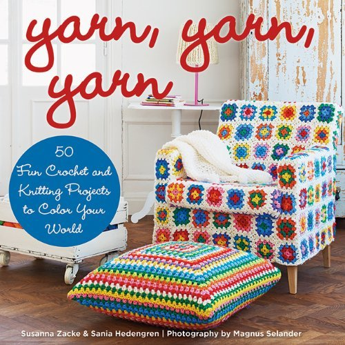 Afghan Crochet Free Patterns (Yarn, Yarn, Yarn: 50 Fun Crochet and Knitting Projects to Color Your World)