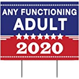 Yard Sign with Ground Stakes Any Functioning Adult in 2020 Double Sided Weather Resistant Proof Corrugated Plastic Poster Pol