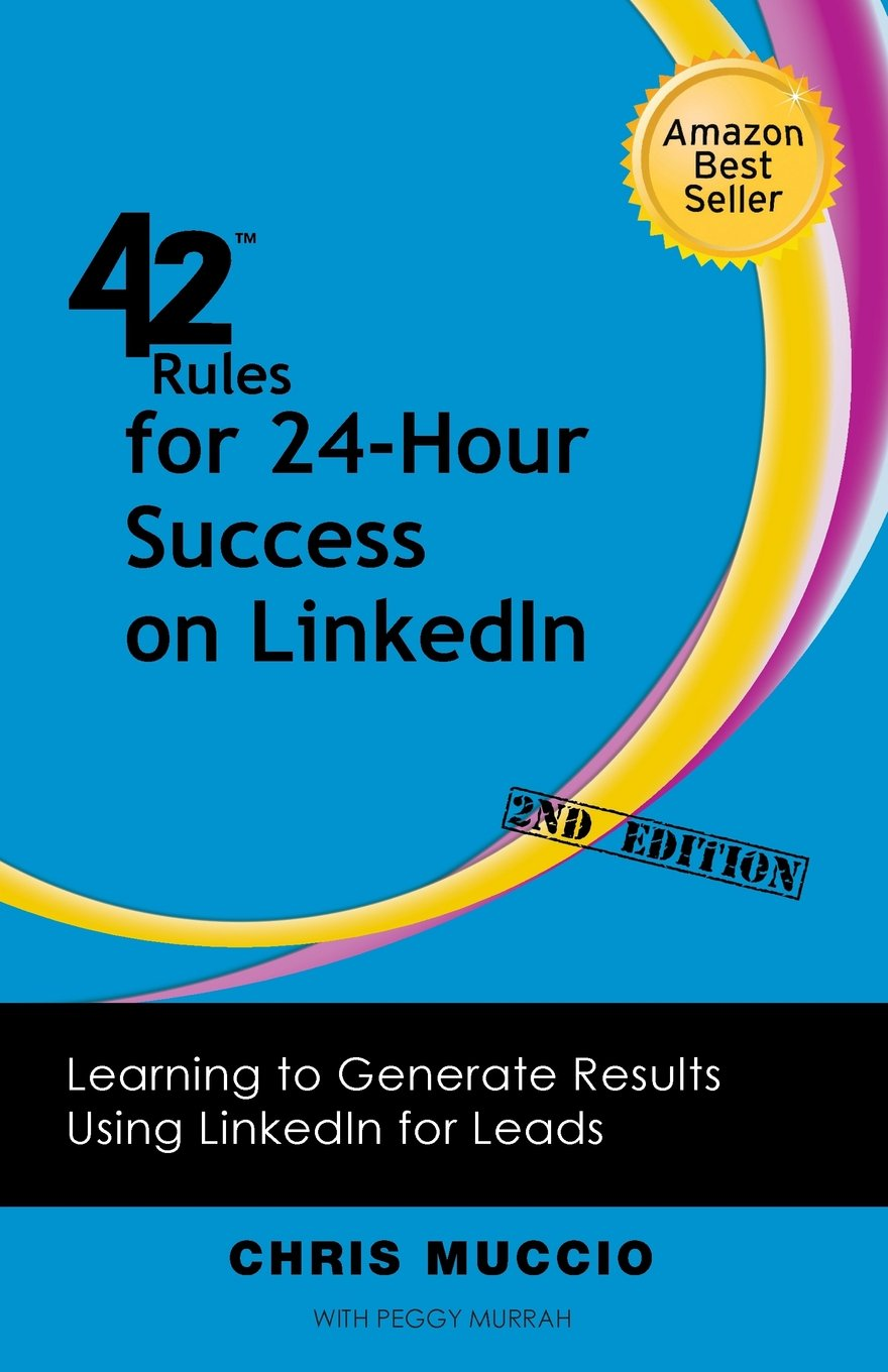Read Online 42 Rules for 24-Hour Success on Linkedin (2nd Edition): Learning to Generate Results Using Linkedin for Leads ebook