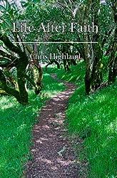 Life After Faith: Radical Paths to a Reasonable Spirituality