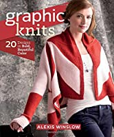 Graphic Knits: 20 Designs in Bold, Beautiful Color Front Cover