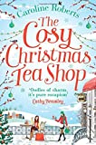 The Cosy Christmas Teashop: Cakes, Castles and Wedding Bells - the Perfect Christmas Romance for 2016