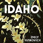 Idaho: A Novel | Emily Ruskovich