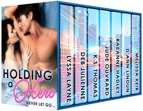 Holding a Hero by [Layne, Lyssa, Julienne, Deb, Thomas, KS, Ouvrard, Jude, Hadley, RaeAnne, Lindun, D'Ann, Keir, Melissa]