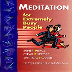 Meditation for Extremely Busy People
