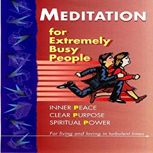 Meditation for Extremely Busy People Audiobook