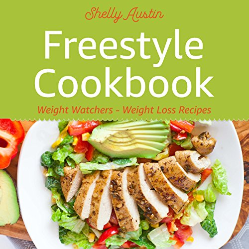 Freestyle Cookbook: Weight Watchers - Weight Loss Recipes, Book 3 by Shelly Austin